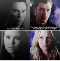 [2x18-4x14] — Delena or Klaroline?: INSTAGRAM  NIANDELENATVD  I've shown kindness, forgiveness, pity  because of you. It was all for you  I will always choose you. [2x18-4x14] — Delena or Klaroline?