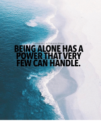 Being Alone, Instagram, and Memes: Instagram onaire dream  BEING ALONE HAS A  POWER THAT VERY  FEW CAN HANDLE Follow @rohan_sheth