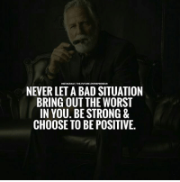 Be positive...... thefutureentrepreneur: INSTAGRAM THE FUTURE.  NEVER LETA BAD SITUATION  BRING OUT THE WORST  IN YOU. BE STRONG  CHOOSE TO BE POSITIVE. Be positive...... thefutureentrepreneur