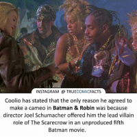 Cookie as Scarecrow! ⠀_______________________________________________________ superman joker redhood martianmanhunter dc batman aquaman greenlantern ironman like spiderman deadpool deathstroke rebirth dcrebirth like4like facts comics justiceleague bvs suicidesquad benaffleck starwars darthvader marvel flash doomsday coolio scarecrow: INSTAGRAM TRUE  COMIC  FACTS  Coolio has stated that the only reason he agreed to  make a cameo in Batman & Robin was because  director Joel Schumacher offered him the lead villain  role of The Scarecrow in an unproduced fifth  Batman movie. Cookie as Scarecrow! ⠀_______________________________________________________ superman joker redhood martianmanhunter dc batman aquaman greenlantern ironman like spiderman deadpool deathstroke rebirth dcrebirth like4like facts comics justiceleague bvs suicidesquad benaffleck starwars darthvader marvel flash doomsday coolio scarecrow