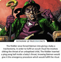 Who do you think is the best Batman villain? ⠀_______________________________________________________ superman joker redhood martianmanhunter dc batman aquaman greenlantern ironman like spiderman deadpool deathstroke rebirth dcrebirth like4like facts comics justiceleague bvs suicidesquad benaffleck starwars darthvader marvel flash doomsday riddler theriddler: INSTAGRAM TRUE  COMIC  FACTS  The Riddler once forced Batman into giving a baby a  tracheotomy. In order to fulfill an occult ritual the involves  slitting the throat of an unbaptized child, The Riddler inserted  a ping pong ball inside a baby's throat, knowing Batman would  give it the emergency procedure which would fulfill the ritual. Who do you think is the best Batman villain? ⠀_______________________________________________________ superman joker redhood martianmanhunter dc batman aquaman greenlantern ironman like spiderman deadpool deathstroke rebirth dcrebirth like4like facts comics justiceleague bvs suicidesquad benaffleck starwars darthvader marvel flash doomsday riddler theriddler