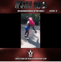 Memes, Worldstarhiphop, and 🤖: INSTAGRAM VIDEOS 0FTHE WEEK! EPISODE 10  WATCH NOW ON WORLDSTARHIPHOP COM WSHH Top 5 Instagram Videos Of The Week Compilation Episode 18! Live now on WorldStarHipHop.com and the WSHH App! [Brought To You By @QWorldStar & Edited By @SteveAlien] Posted By @AbdulWorldstar