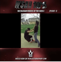 """WSHH Top 5 Instagram Videos Of The Week Compilation Episode 13! Live now on WorldStarHipHop.com and The WSHH App! [Brought To You By @QWorldStar & Edited By @SteveAlien] Posted By @AbdulWorldstar Shoot, Edit, & Submit Your Videos Directly To Us Using The WorldstarCameraFeature. Download The WSHH App Now for iOS And Android 🎥📲 @worldstar"""": INSTAGRAM VIDEOS OF THE WEEK!  EPISODE 13  WATCH NOW ON WORLDSTARHIPHOP COM WSHH Top 5 Instagram Videos Of The Week Compilation Episode 13! Live now on WorldStarHipHop.com and The WSHH App! [Brought To You By @QWorldStar & Edited By @SteveAlien] Posted By @AbdulWorldstar Shoot, Edit, & Submit Your Videos Directly To Us Using The WorldstarCameraFeature. Download The WSHH App Now for iOS And Android 🎥📲 @worldstar"""""""