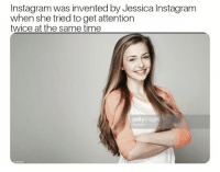 Instagram: Instagram was invented by Jessica Instagram  when she tried to get attention  twice at the same time  gettyimages