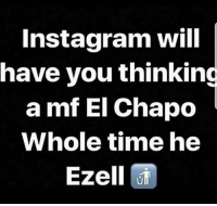 Sis, that nigga ain't the plug... He a whole entire Dope Fiend 🤷 shepost♻♻: Instagram will  have you thinking  a mf El Chapo  Whole time he  Ezell Sis, that nigga ain't the plug... He a whole entire Dope Fiend 🤷 shepost♻♻