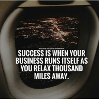 Double tap if you agree! successes - Follow: @the.future.entrepreneur -: INSTAGRAMITHE FUTURE.ENTREPRENEUR  SUCCESS IS WHEN YOUR  BUSINESS RUNS ITSELF AS  YOU RELAX THOUSAND  MILES AWA Double tap if you agree! successes - Follow: @the.future.entrepreneur -