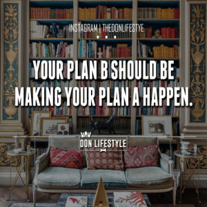 Instagram, Tumblr, and Blog: INSTAGRAMITHEOONLIFESTYE  YOURPLAN BSHOULO BE  MAKING YOUR PLAN A HAPPEN  THE  DON LIFESTYLE thedonlifestyle:For More Daily Motivation And Inspiration Follow Us On Instagram @thedonlifestyle https://www.instagram.com/thedonlifestyle/