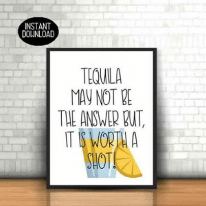 25 Margarita Memes & Tequila Quotes To Help You Celebrate National Margarita Day: INSTANT  DOLINLOAD  TEQUILA  MAY NOT E  THE ANSWER BU 25 Margarita Memes & Tequila Quotes To Help You Celebrate National Margarita Day