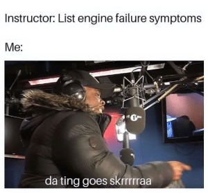 Shaq, Failure, and Big: Instructor: List engine failure symptoms  Me:  da ting goes skrrrraa Let us all not forget Big ShaQ