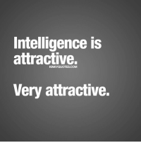 Intelligence Is Attractive Kinkyquotescom Very Attractive