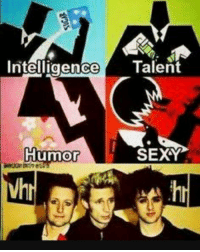 Sugar and spice and everything nice wasnt meant for only girls greenday trecool mikedirnt billiejoearmstrong: Intelligence  Talent  Humor  SEXY Sugar and spice and everything nice wasnt meant for only girls greenday trecool mikedirnt billiejoearmstrong
