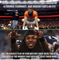 I agree, do you???  Like Us NFL Memes  Credit - Greg Mjlls: INTENTIONALLY INURESANDRUINS THE CAREER OF  A FORMER TEAMMATE AND NOBODY BATS AN EYE  HAS THE BIGGEST PLAY IN TEAM HISTORYTHEN TALKS TRASHIN  THE HEAT OF THE MOMENTAND EVERYONELOSES THEIR MIND I agree, do you???  Like Us NFL Memes  Credit - Greg Mjlls