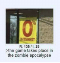 Video Games, Game, and Zombie: INTEREST  R: 1351: 29  sthe game takes place in  the zombie apocalypse