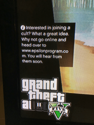 anyone else seen this before??: Interested in joining a  cult? What a great idea.  Why not go online and  head over to  www.epsilonprogram.co  m. You will hear from  them soon.  gRand  ttheft  al  %3D  FIVE anyone else seen this before??