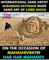 Memes, 🤖, and Art: INTERNATIONAL SAND ARTIST  SUDARSAN PATTNAIK MADE  SAND ART OF LORD SHIVA  RVCJ  WWW, RVCI COMA  MAMAH SHIA  We Pray  ON THE OCCASION OF  MAHASHIVRATRI  HAR HAR MAHADEV Stunning!❤ rvcjinsta