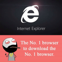 Internet Explorer: Internet Explorer  The No. 1 browser  to download the  No. 1 browser.