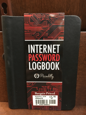 Internet, Tumblr, and Blog: INTERNET  PASSWORD  LOGBOOK  iccadttty  Bargain Priced  Original Price: S12.99 $5 .98  9780594511779  GFT  INTERNET PASSWORD LO  TIII memehumor:  Spotted today in a popular bookstore chain