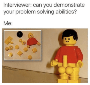 Dank, Memes, and Reddit: Interviewer: can you demonstrate  your problem solving abilities?  Me:  @StupidResumes Problem solving by deftonesdid911 FOLLOW 4 MORE MEMES.