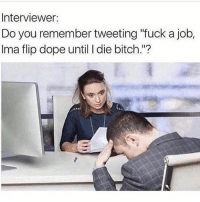 "Bitch, Dope, and Memes: Interviewer:  Do you remember tweeting ""fuck a job,  Ima flip dope until I die bitch.""? Manny wildin 🤦🏽‍♂️"