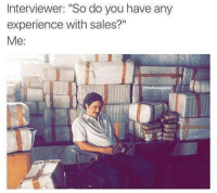 "I run this town🔫 narcos hustle sale pabloescobar escobar business jobinterview job lol meme ballin baller: Interviewer: ""So do you have any  experience with sales?""  Me I run this town🔫 narcos hustle sale pabloescobar escobar business jobinterview job lol meme ballin baller"