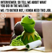 Lol, The Muppets, and Military: INTERVIEWER: SO TELL ME ABOUT WHAT  YOU DID IN THE MILITARY.  ME: I'D RATHER NOT, I KINDA NEED THIS JOB.  The Muppets Grunt