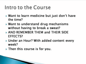 meme-mage:    Learn Medicine in an Hour for FREE and access to hundreds of other FREE courses athttp://skl.sh/1mMC17i   : Intro to the Course  want to learn medicine but just don't have  the time?  want to understand drug mechanisms  without having to break a sweat?  AND REMEMBER THEM and THEIR SIDE  EFFECTS?  Under an Hour? With added content every  week?  Then this course is for you. meme-mage:    Learn Medicine in an Hour for FREE and access to hundreds of other FREE courses athttp://skl.sh/1mMC17i