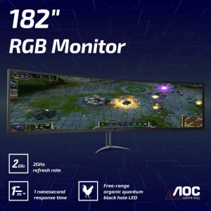 """Introducing AOC 182"""" Curved RGB Monitor; Mouth watering 2GHz refresh rate; Instant motion 1ns response time; Free-range organic Quantum Black Hole LED; Invisible RGB lights; Optional Accessories: Hot Sauce, VR Glasses, Mint Floss; Coming very soon..: Introducing AOC 182"""" Curved RGB Monitor; Mouth watering 2GHz refresh rate; Instant motion 1ns response time; Free-range organic Quantum Black Hole LED; Invisible RGB lights; Optional Accessories: Hot Sauce, VR Glasses, Mint Floss; Coming very soon.."""