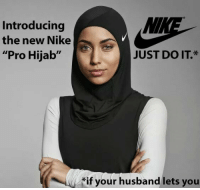 """Just Do It, Memes, and Nike: Introducing  the new Nike  """"Pro Hijab""""  JUST DO IT  Wif your husband lets you"""