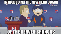 Denver Broncos, Nfl, and Randy Marsh: INTRODUCING THE NEWHEAD COACH  NFLMEMEZ  NFL  NF  NFL  OF THE DENVER BRONCOS Randy Marsh or John Fox?