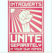 """Let's all get together, rn this instant but umm each at our own cribs !! K 😫😫😫😂😂 introverts cometogether seprately tho lol 😂: INTROVERTS  UNITE  SEPARATELLI  IN YOUR OWN HOMES ""Let's all get together, rn this instant but umm each at our own cribs !! K 😫😫😫😂😂 introverts cometogether seprately tho lol 😂"