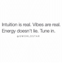"""Energy, Intuition, and Tune: Intuition is real. Vibes are real  Energy doesn't lie. Tune in  @QWORLDSTAR """"Trust yourself...if something doesn't feel right, don't do it..."""" 💯 @QWorldstar https://t.co/XjtW7tAKVI"""