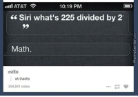 Thanks for the help!: Inul AT&T  10:19 PM  Siri what's 225 divided by 2  Math.  worths  ok thanks  258841 notes Thanks for the help!