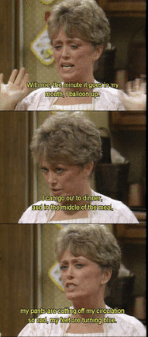 golden girls memes - daniel   Pegitboard: inute d g  me, the minghes in  can goOto dioner.  and in the middie otthe meal,  my pa  nts arec  bad, my feetarernng blue. golden girls memes - daniel   Pegitboard
