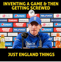 Memes, Reebok, and Pepsi: INVENTING A GAME & THEN  GETTING SCREWED  ReLIANce L  LG Opepsi  Hyunon Emirates  Reebok A  LG  ros  E  BACK  Pepsi  BENCHERS  JUST ENGLAND THINGS Well done again, India ! <3