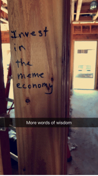 "Advice, Good, and Http: Invest  the  hieme  econom  More words of wisdom <p>Some good advice I found written on a stud at my Jobsite via /r/MemeEconomy <a href=""http://ift.tt/2vLMwfT"">http://ift.tt/2vLMwfT</a></p>"