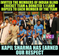 Memes, 🤖, and Kapil Sharma: INVITED THE MEMBERS OF INDIAN BLIND  CRICKET TEAM & DONATED 1-1 LAKH  RUPEES TO EACH MEMBER OF THE TEAM  RV CJ  WWW. RVCJ.COM  KAPIL SHARMA HAS EARNED  OUR RESPECT Massive Respect rvcjinsta