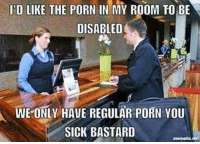 oldschool 😂 lackofbillz 💵💯: IPD LIKE THE PORN IN MY ROOM TO BE  DISABLED  WE ONLY HAVE REGULAR PORN YOU  SICK BASTARD  mematicnet oldschool 😂 lackofbillz 💵💯