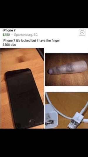 RT @InsanePeopleFB: Ummm...what 😳 https://t.co/PUmN5I3XNs: iPhone 7  $350 · Spartanburg, SC  iPhone 7 it's locked but I have the finger  350$ obo RT @InsanePeopleFB: Ummm...what 😳 https://t.co/PUmN5I3XNs