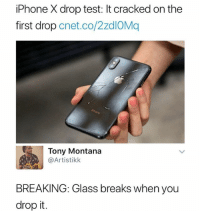 *~ CrAzY ~* (@OMG): iPhone X drop test: It cracked on the  first drop cnet.co/2zdIOMq  Tony Montana  @Artistikk  BREAKING: Glass breaks when you  drop it. *~ CrAzY ~* (@OMG)