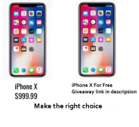 Sign up for give away here - http://www.memesuniversity.com/giveaway.html: iPhone X  S999.99  iPhone X For Free  Giveaway link in descri  psion  Make the right choice Sign up for give away here - http://www.memesuniversity.com/giveaway.html