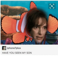 IM SO GLAD THAF I'M SYARTING TO UNDERSTAND THESE STRANGER THINGS MEMES: iphone7plus  HAVE YOU SEEN MY SON IM SO GLAD THAF I'M SYARTING TO UNDERSTAND THESE STRANGER THINGS MEMES