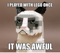 Lego, Once, and Awful: IPLAYED WITH LEGO ONCE  IT WAS AWFUL