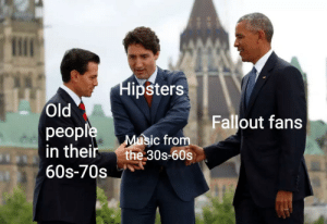 Fallout, Old, and Irl: ipsters  Old  peopl  in their the 30s-60  60s-70s  Fallout fans  úsic from me_irl