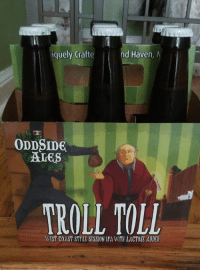 You gotta pay the troll toll...: iquely Crafte  nd Haven  ODDSIDE  WEST COAST STYLE SESSION IPA WITH LACTOSE ADDED You gotta pay the troll toll...