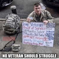 Friends, Memes, and Struggle: Irag Veteran  Proof of ServicePT.STD  20 Months SoberI ed On  7Month Old Babyacd  TERAN  Severly Strugalin Ned  Dental !  NO VETERAN SHOULD STRUGGLE Always take care of our Veterans🇺🇸 🗣 Go Follow 👉 @badassery - - ❎ DOUBLE TAP pic 🚹 TAG your friends - - - ArmyStrong Sailor Marine Veterans Military Brotherhood Marines Navy AirForce CoastGuard UnitedStates USArmy Soldier NavySEALs airborne socialmedia - operator troops tactical Navylife patriot USMC Veteran