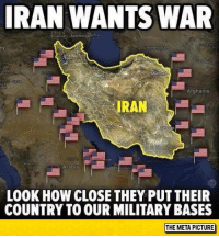 Memes, 🤖, and Meta: IRAN WANTS WAR  Turkmenistan  Mashhad  Afghanis  IRAN  Arabia  LOOK HOW CLOSE THEY PUT THEIR  COUNTRY TO OUR MILITARY BASES  THE META PICTURE