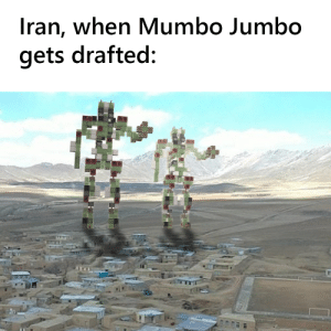 Slightly better than Trojan horse: Iran, when Mumbo Jumbo  gets drafted: Slightly better than Trojan horse