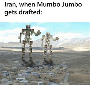 Yes: Iran, when Mumbo Jumbo  gets drafted: Yes