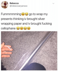 Be Like, Christmas, and Fucking: iRebecca  @rebeccaryanxxx  Fummmmmingg go to wrap my  presents thinking iv brought silver  wrapping paper and iv brought fucking  cellophane Last minute wrapping be like.. 😂🎅 Christmas WSHH