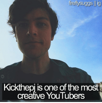 youtubed: ireilysuggs llig  Kickthep is one of the most  creative YouTubers